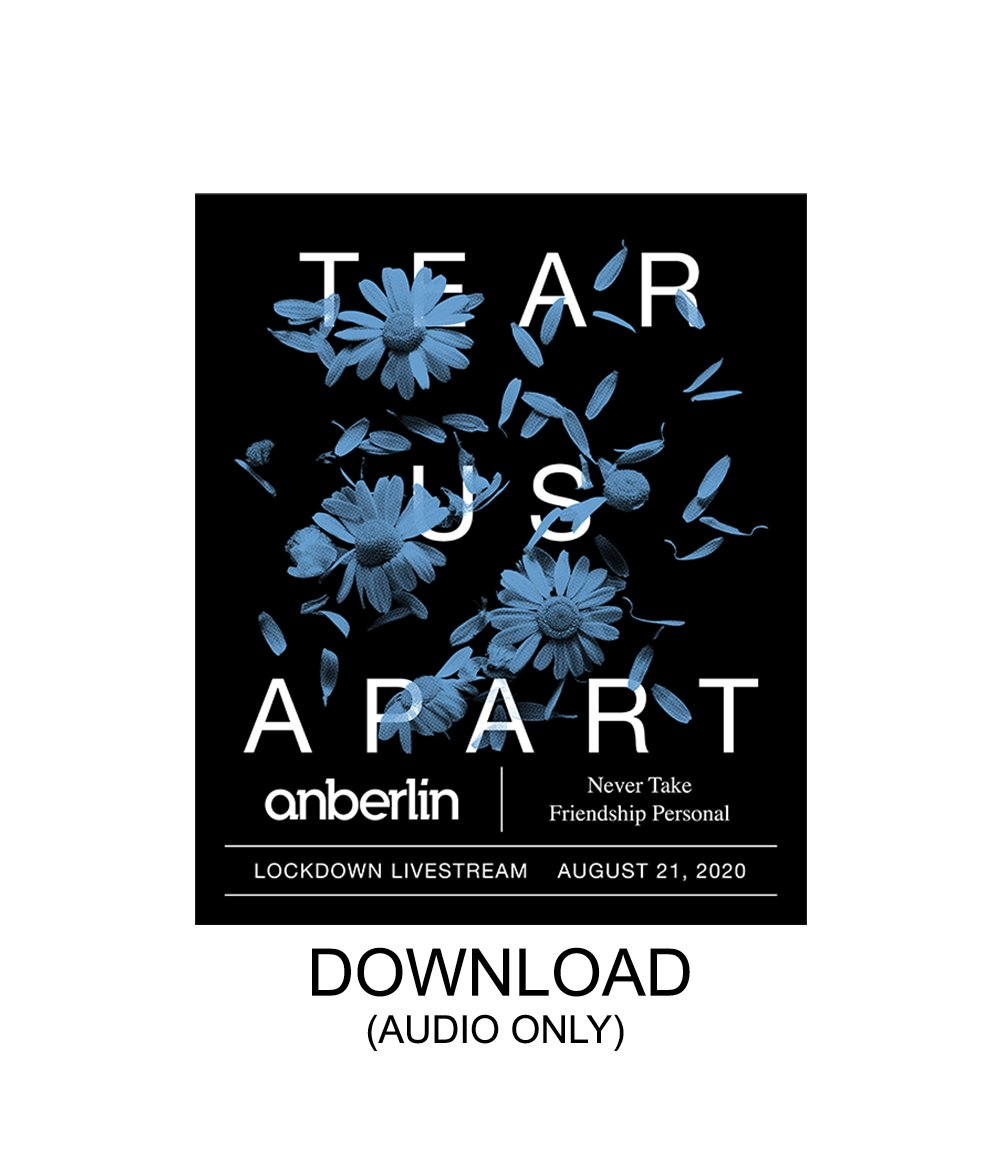 Tear Us Apart Livestream Audio Digital Download *PREORDER