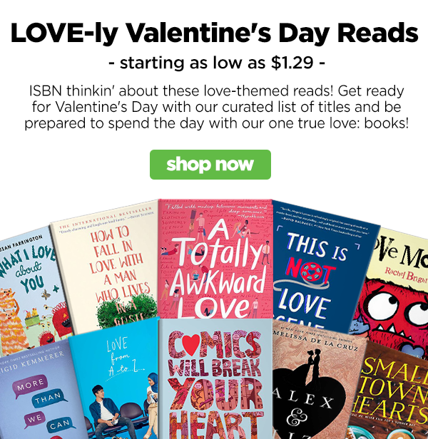 Shop our LOVE-ly Valentine's Reads!