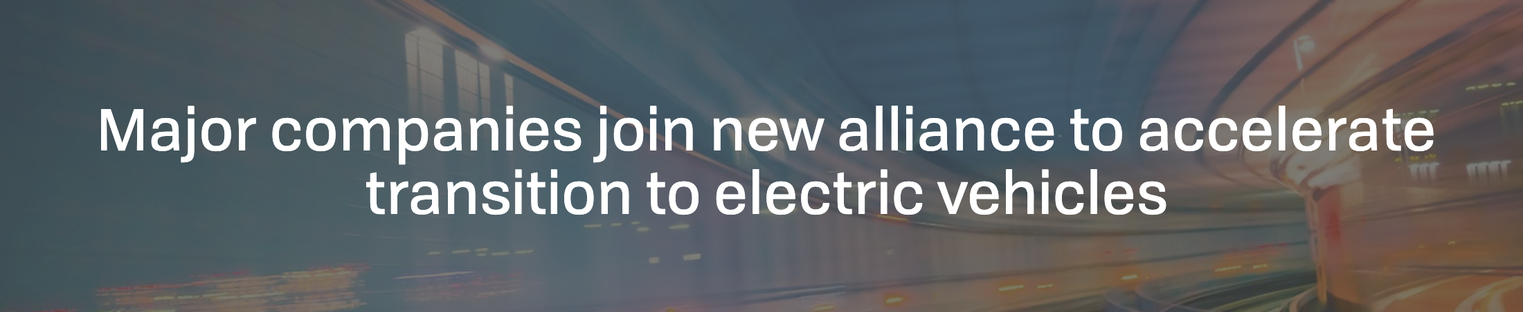 Major companies join new alliance to accelerate transition to electric vehicles