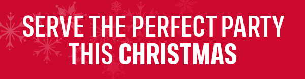 Serve the perfect party this Christmas