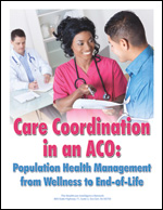 Care Coordination in an ACO: Population Health Management from Wellness to End-of-Life