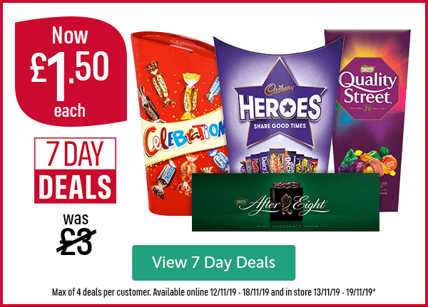 Celebrations, Cadbury Heroes and Quality street Now �50 each. 7 Day Deals. Was �View 7 Day Deals  Max of 4 deals per customer. Available online 12/11/19 - 18/11/19 and in store 13/11/19 - 19/11/19*