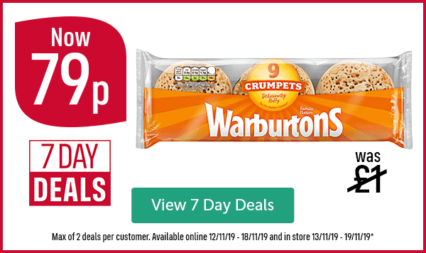 Warburtons 9 pack. 7 Day Deals. Was �now 79p View 7 Day Deals  Max of 2 deals per customer. Available online 12/11/19 - 18/11/19 and in store 13/11/19 - 19/11/19*