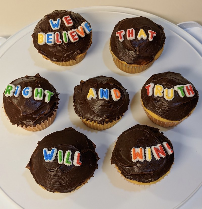 """Plate of cupcakes that read, """"We believe that right and truth will win!"""""""