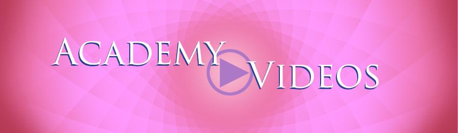 Academy Videos