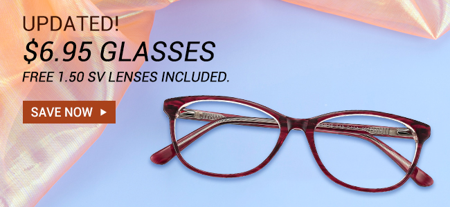 Updated! $6.95 glassesFree 1.50 sv lenses included.Save now