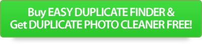 Buy EASY DUPLICATE FINDER & Get DUPLICATE PHOTO CLEANER FREE!
