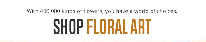 Shop the Floral Art Collection!