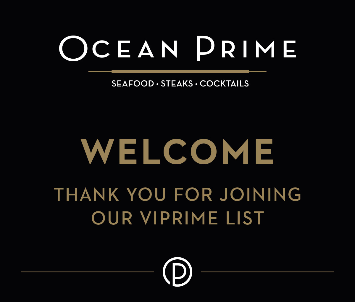 Ocean Prime logo | Welcome - Thank you for joining our VIPrime list