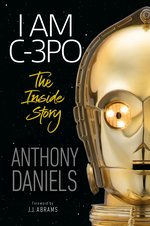 I am C-3PO � The Inside Story