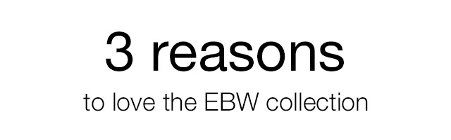3 reasons to love EBW