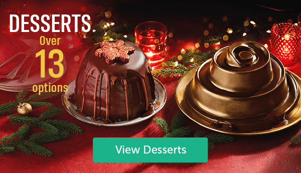 Desserts Over 13 Options View Desserts