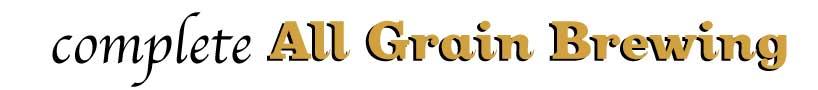Complete All Grain Brewing