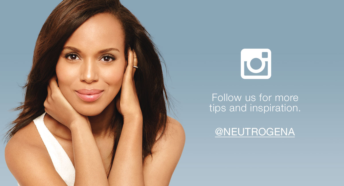 Follow us for more tips and inspiration at @NEUTROGENA.