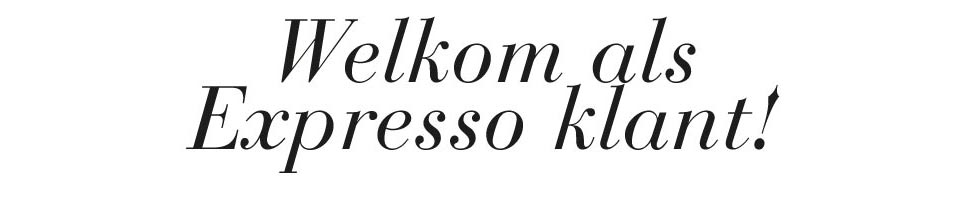 Welkom als Expresso member!