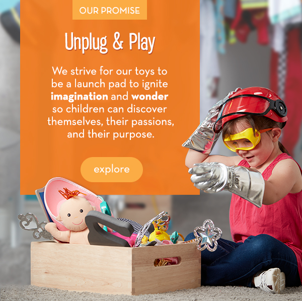 Unplug & Play: We strive to ignite imagination and wonder in children with our toys so they can discover themselves, their passions, and their purpose. Explore.
