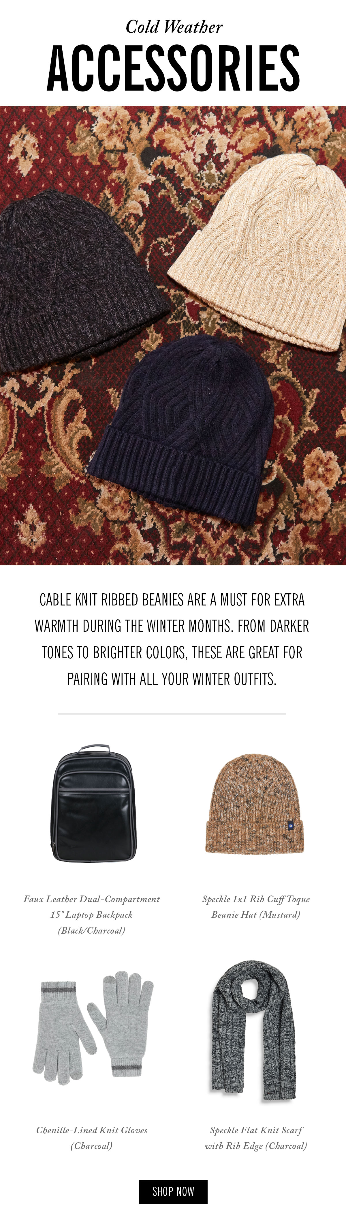 Cold-Weather Accessories | Cable knit ribbed beanies are a must for extra warmth during the winter months. From darker tones to brighter colors, these are great for pairing with all your winter outfits.