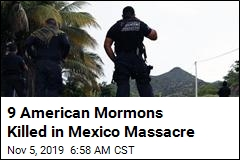 9 American Mormons Killed in Mexico Massacre
