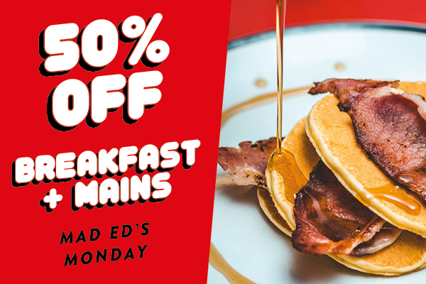 50% off breakfast and mains