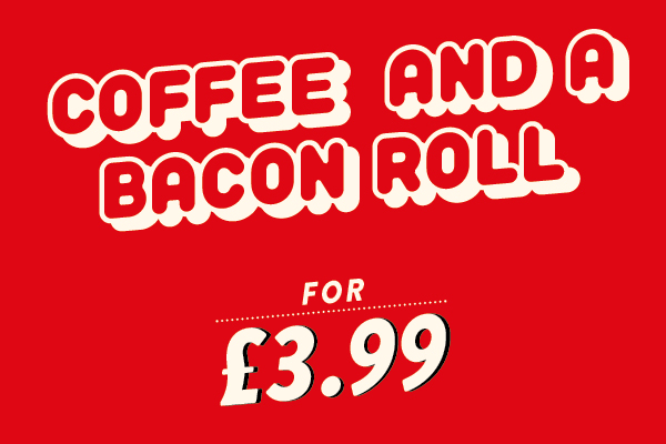 Coffe & breakfast roll for ?3.99