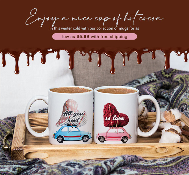 First mug for $5.99, then $9.99 each thereafter with free shipping.