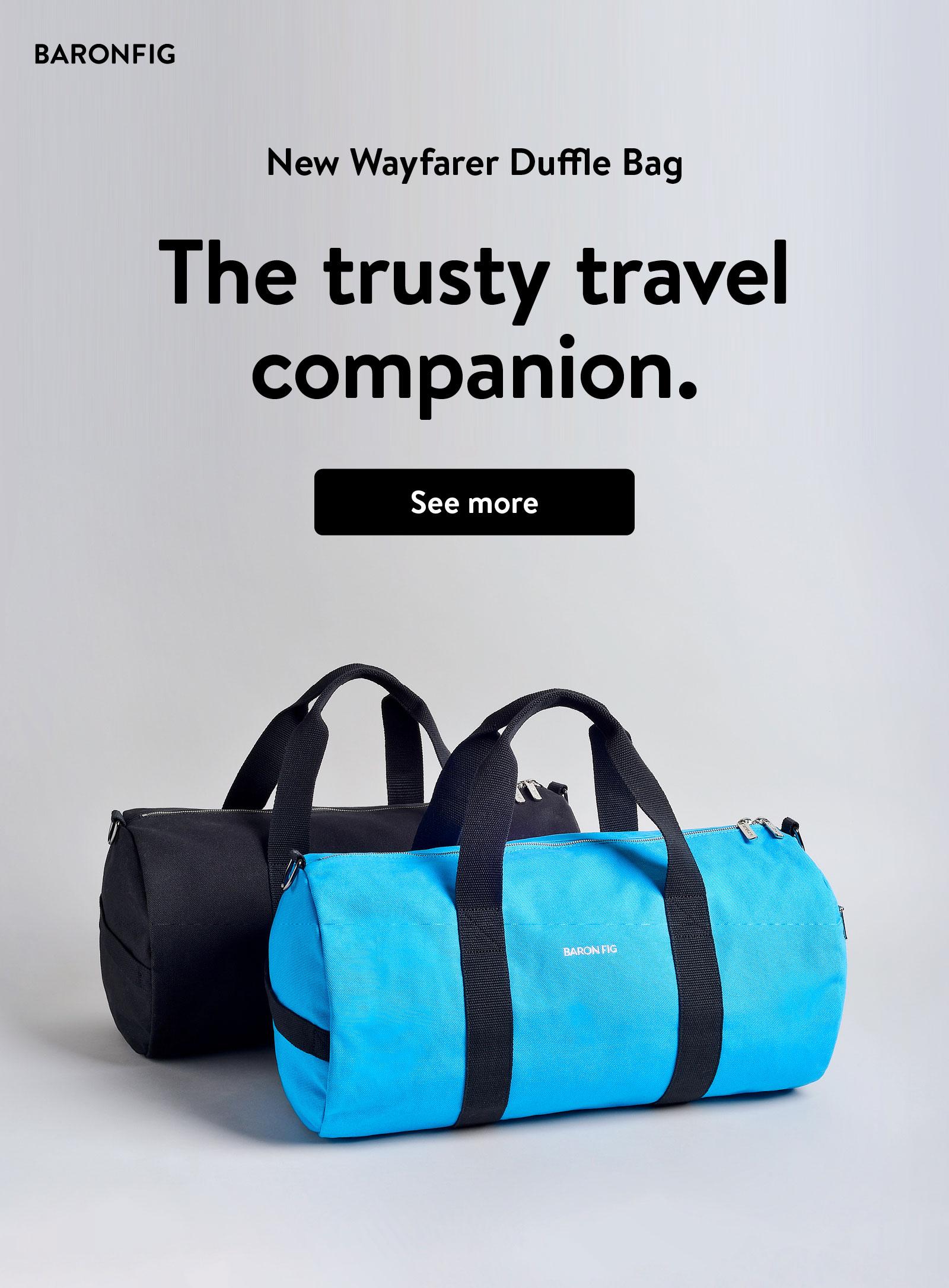 New Wayfarer Duffle Bag. See more ?