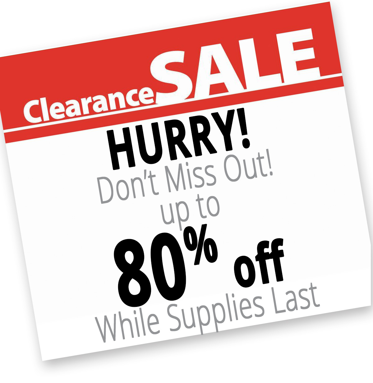 Check out our Clearance items at up to 80% off while supplies last!