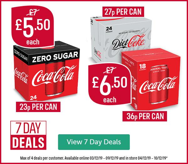 Now �50 Was �each Coca Cola Zero Sugar 23p per can Now �50 Was �each Diet Coke 27p per can Coca Cola 36p per can 7 Day Deals Max of 4 deals per customer. Available online 03/12/19 � 09/12/19 and in store 04/12/19 � 10/12/19* View 7 Day Deals