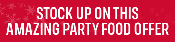 Stock up on this amazing party food offer