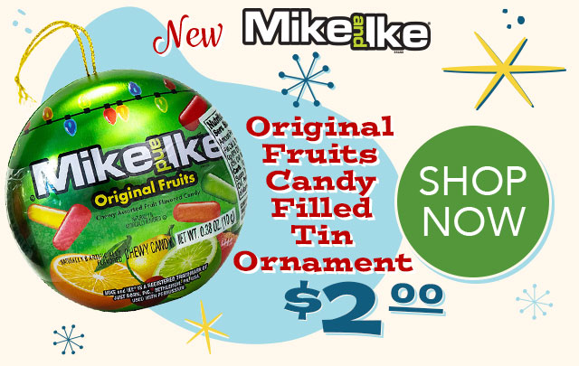 MIKE AND IKE candy filled tin ornament - $2.00 - SHOP NOW