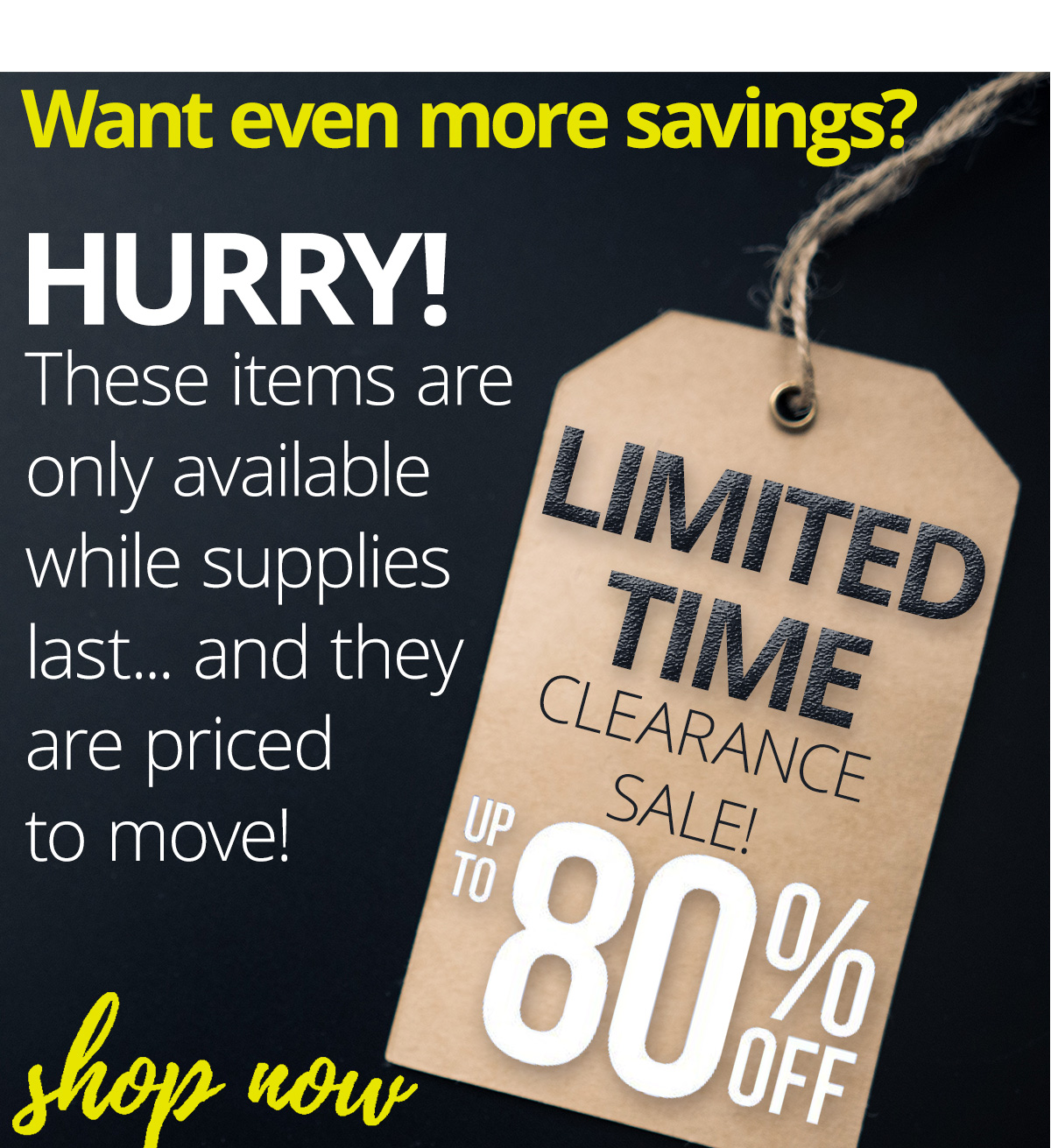 Looking for more savings? Check out our clearance sale with items up to 80% off!