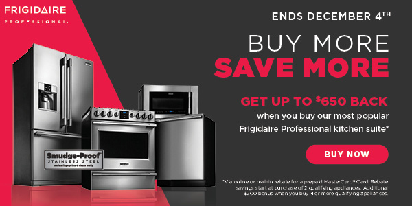 Buy more save more with Frigidaire Professional