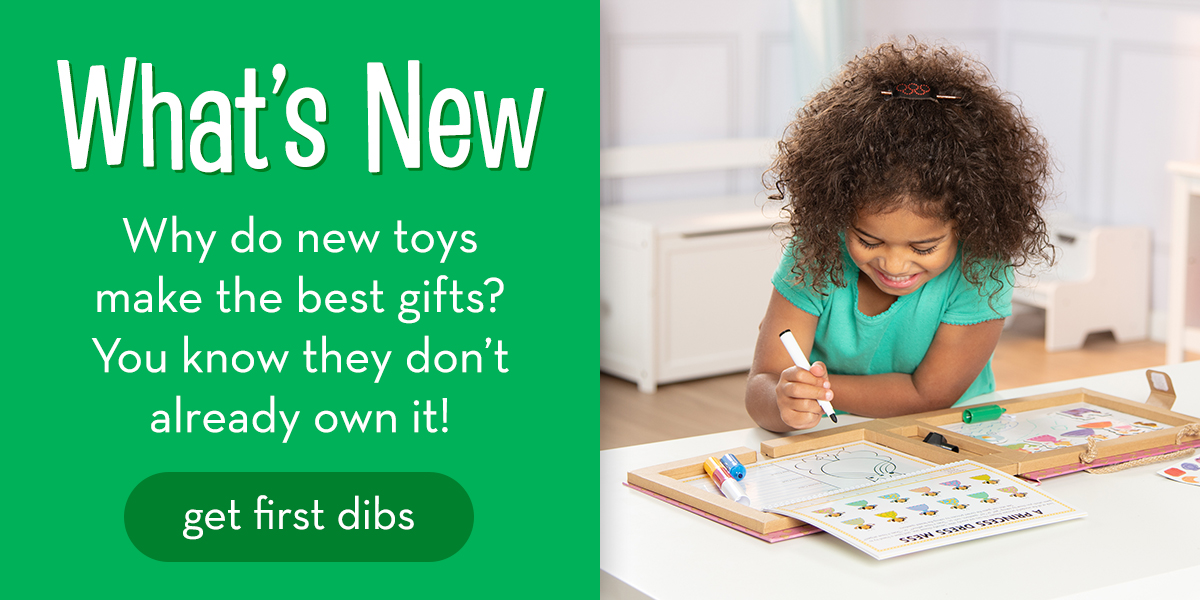 What's New - Why do new toys make the best gifts? You know they don't already own it! Get first dibs.