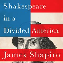 'Shakespeare in a Divided America': James Shapiro & Sarah Churchwell