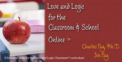 Love and Logic for the Classroom and School Online