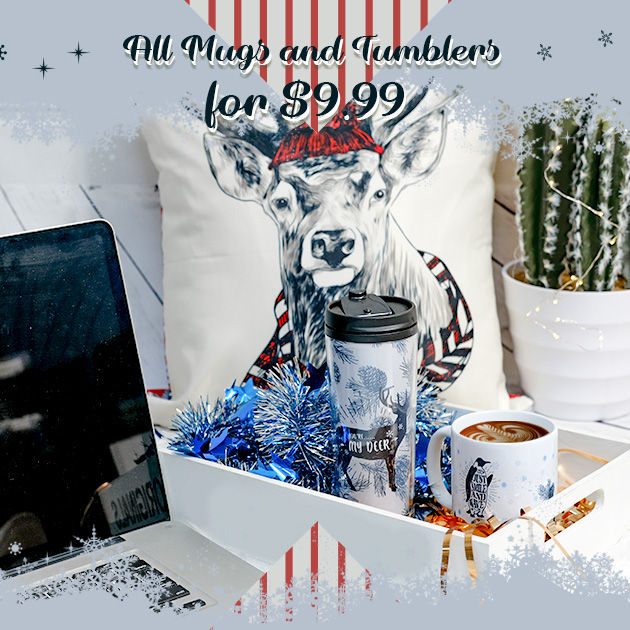 All Mugs and Tumblers for only $9.99 with free shipping