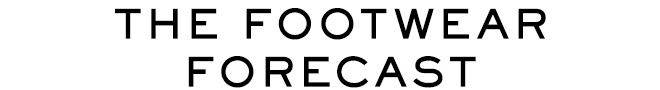 THE FOOTWEAR FORECAST