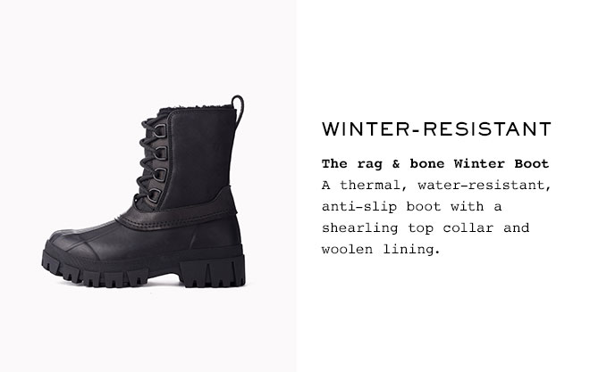 Winter-resistant  The rag & bone Winter Boot A thermal, water-resistant, anti-slip boot with a shearling top collar and woolen lining.