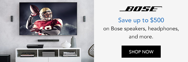 Save up to $500 on Bose