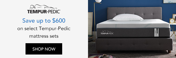 Save up to $600 on Tempur-Pedic mattress sets