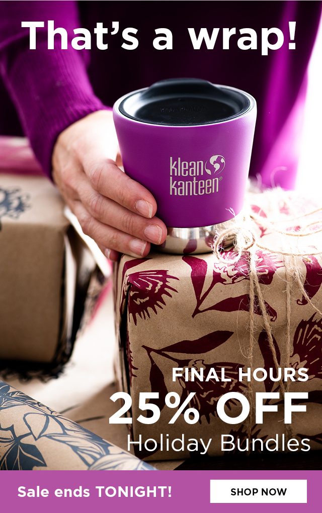 Final hours to save 25% on Holiday Bundles. Sale ends tonight!