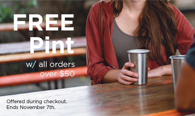 FREE Pint with all orders over $50
