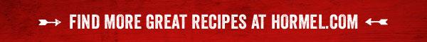 Find More Great Recipes at Hormel.com