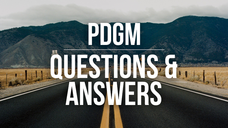 Your PDGM Questions Answered