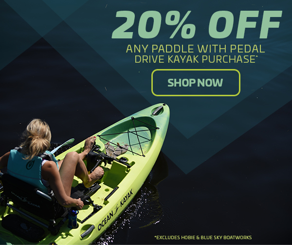 20% Off Any Paddle With Pedal Drive Kayak Purchase