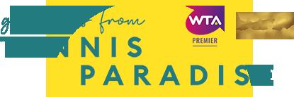 greeting from TENNIS PARADISE | WTA Premier | ATP MASTER 1000