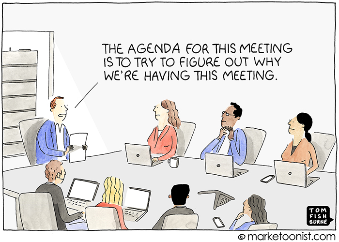 Why are we meeting? cartoon
