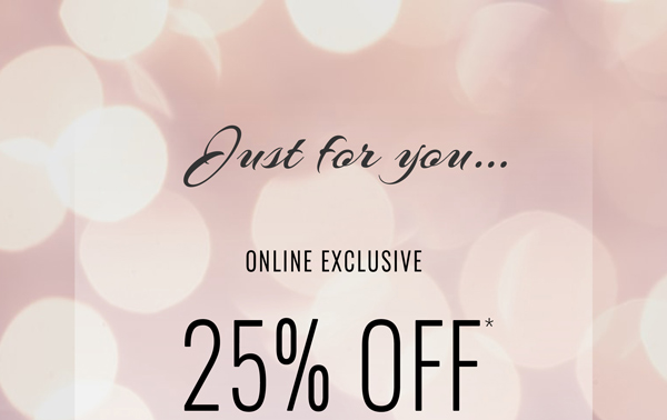 Shop 25% Off* Selected Full-Price Styles