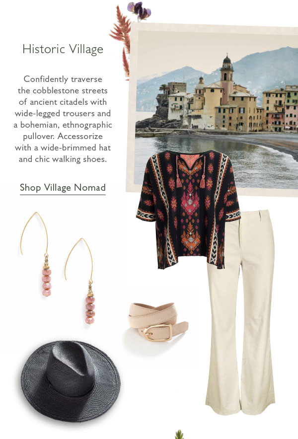 Confidently traverse the cobblestone streets of ancient citadels with wide-legged trousers and a bohemian, ethnographic pullover. Accessorize with a wide-brimmed hat and chic walking shoes. Shop Village Nomad.