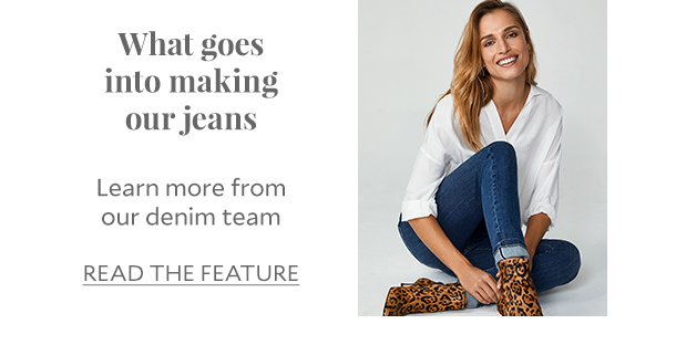 What goes into making our jeans Learn more from our denim team